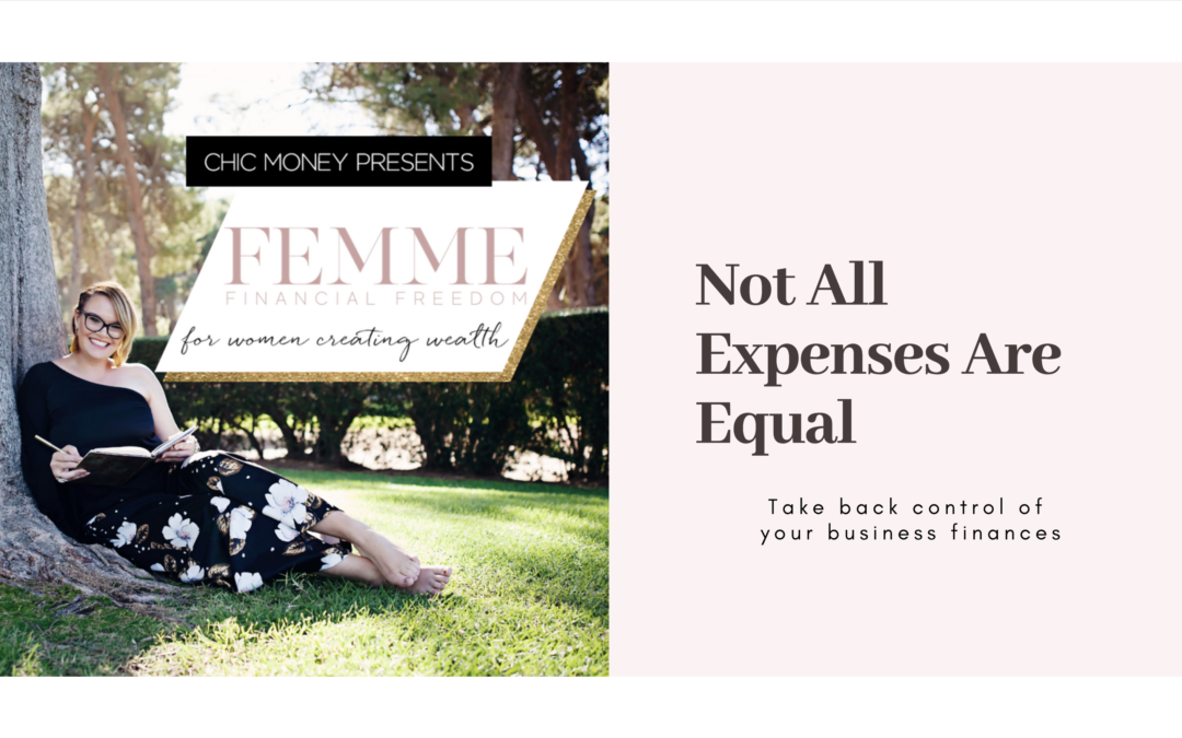 Not All Expenses Are Equal – Take Back Control Of Your Business Finances