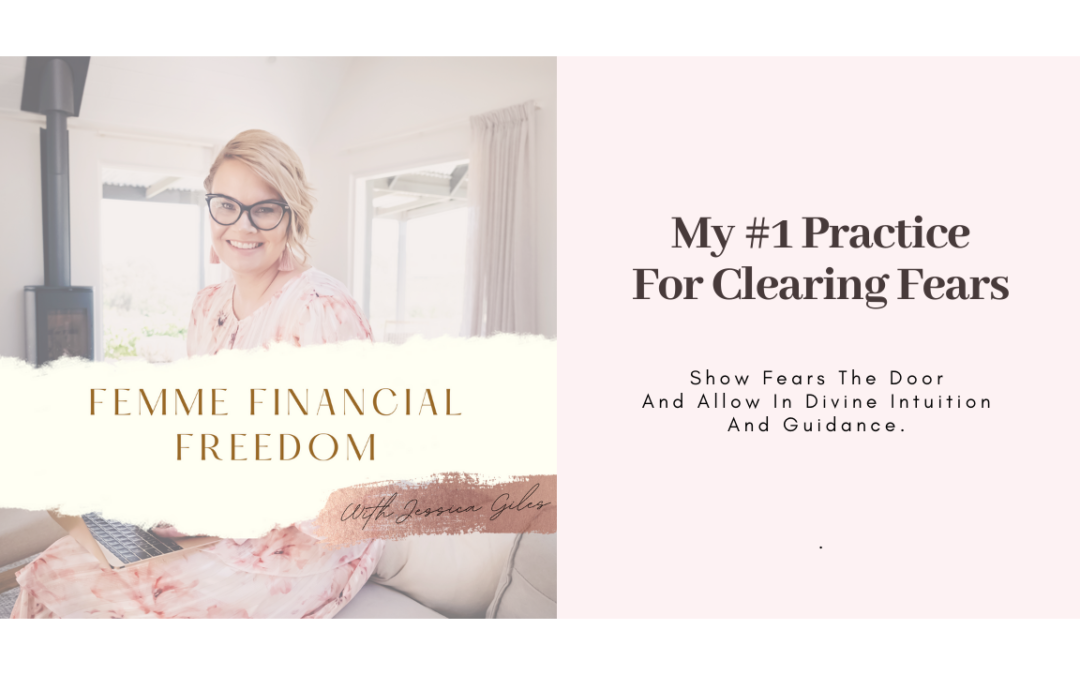 My #1 Practice For Clearing Fears