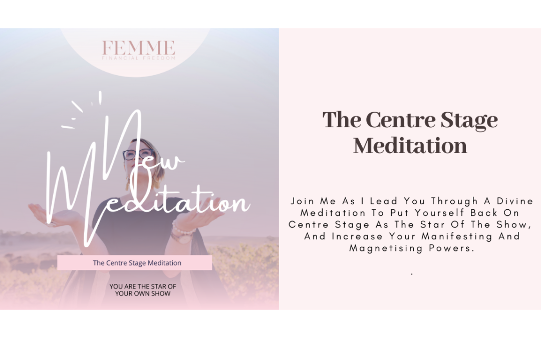 The Centre Stage Meditation