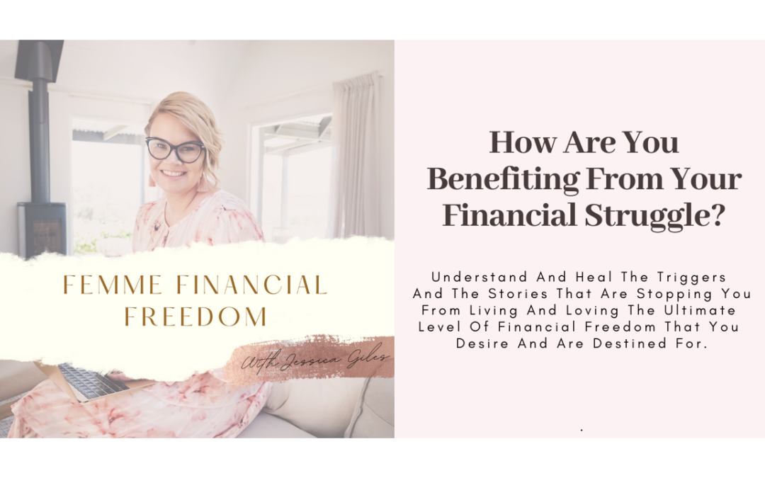 How Are You Benefiting From Your Financial Struggle?