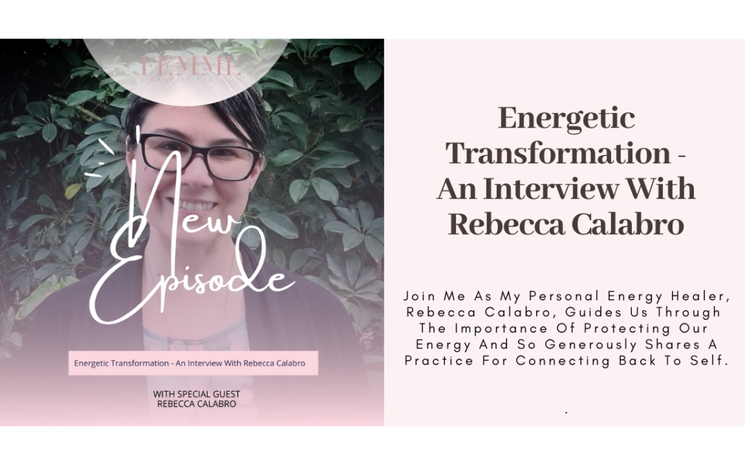 Energetic Transformation – An Interview With Rebecca Calabro